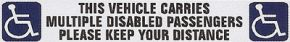 This Vehicle Carries Muliple Disabled Passengers Please Keep You